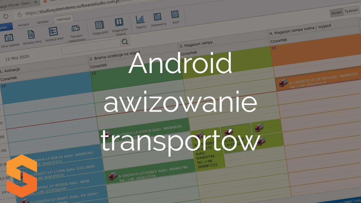 rezerwowanie okien czasowych,android awizowanie transportów