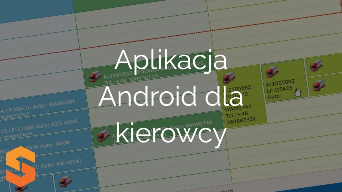 wdrożenie yms,aplikacja android dla kierowcy