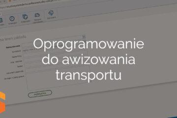 Oprogramowanie do awizowania transportu