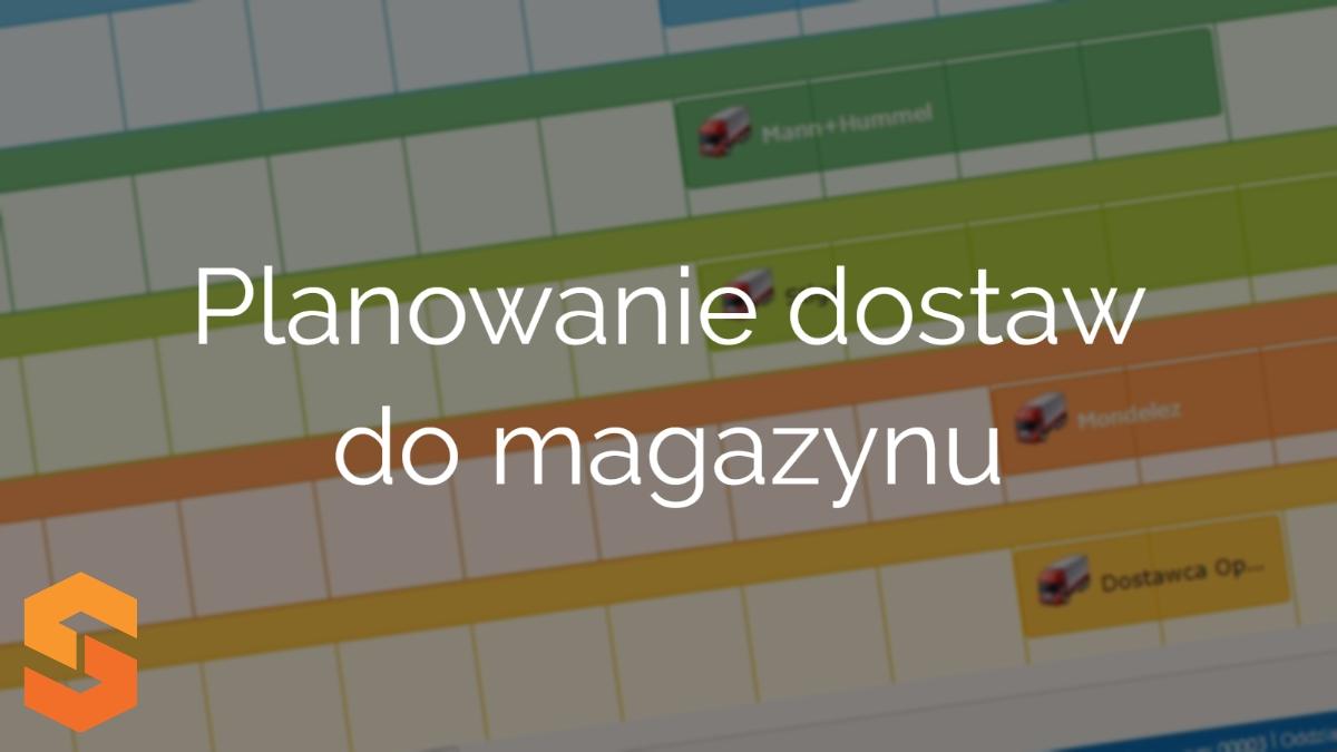slot management system,planowanie dostaw do magazynu