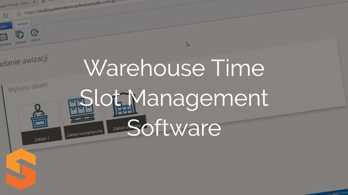 awizacja kierowcy,warehouse time slot management software